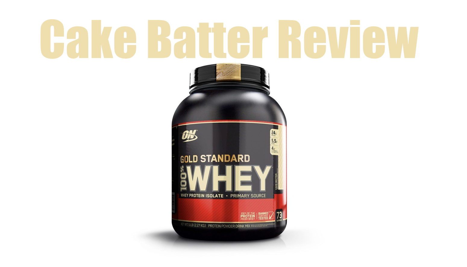 Optimum Nutrition Cake Batter Review With Pictures Whey Flavor