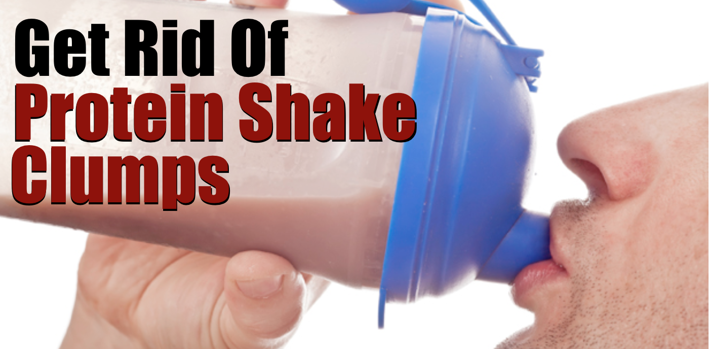 Protein Shake Clumps: How To Keep Protein Powder From